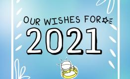 "Graphic with text ""Our wishes for 2021"""